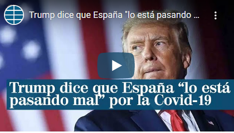Donald Trump says that Spain is having a bad time due to Covid-19 and that the US is much better than the EU